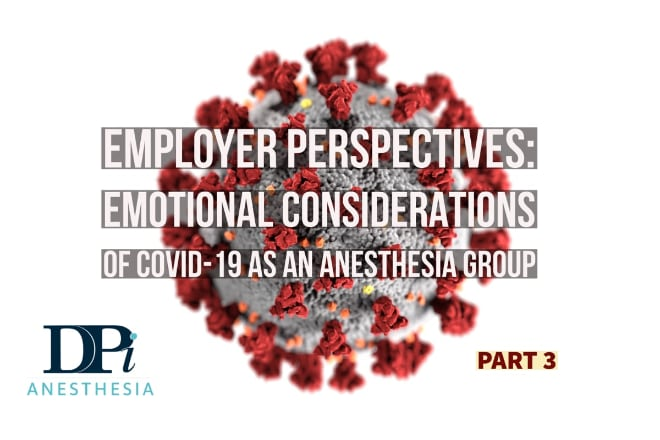 Employer Perspectives: A Five-Article Installment on Taking Care of Your Company and Employees During a Crisis Like Covid-19, Part 3